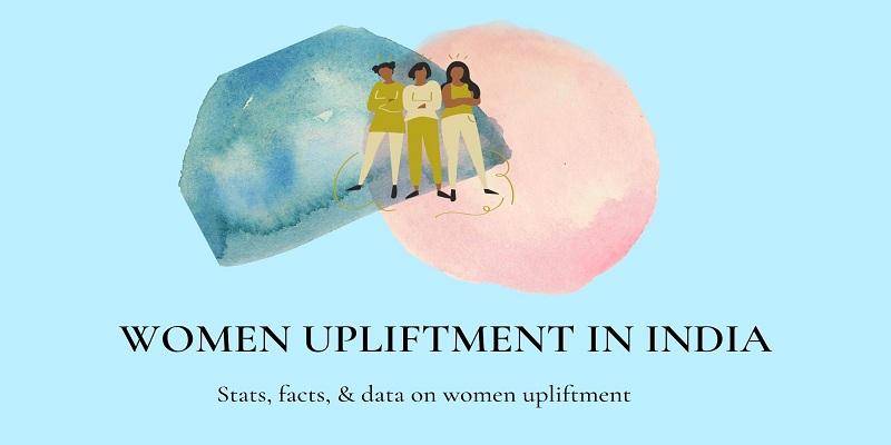 women upliftment in india